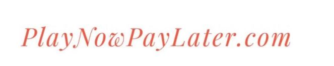 PlayNowPayLater