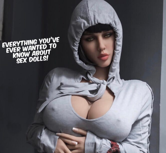 Everything You've Ever Wanted To Know About Sex Dolls 2 - Copy